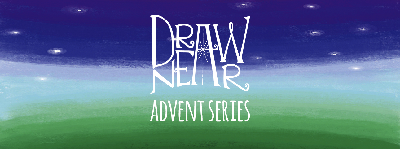 Eastside Covenant Church Draw Near Advent