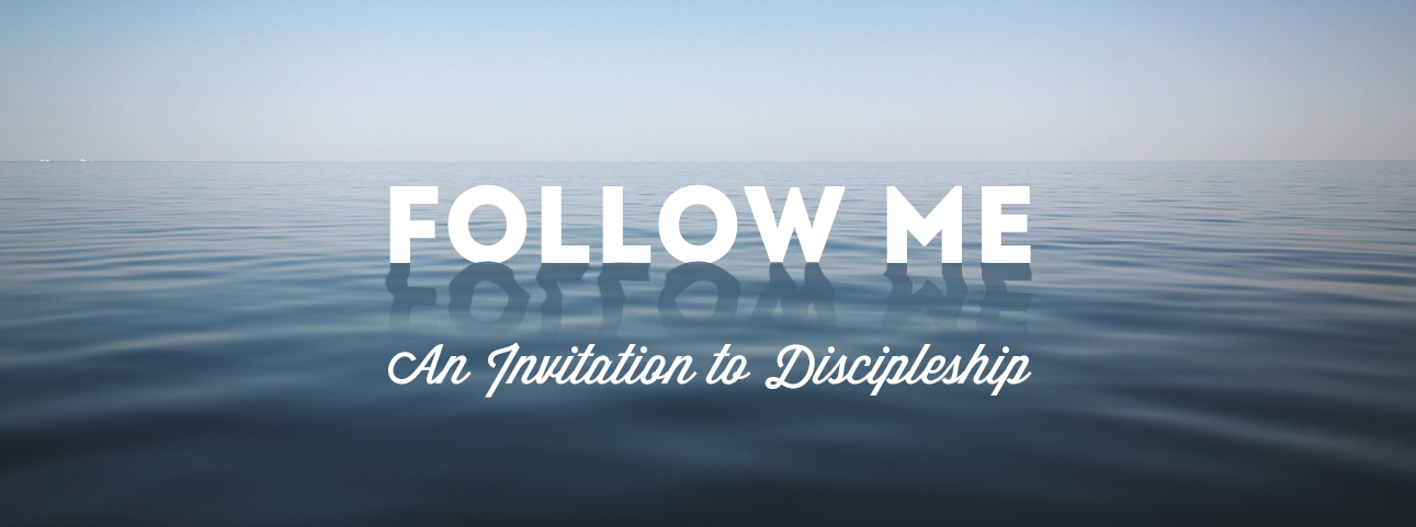 Follow Me: An Invitation to Discipleship